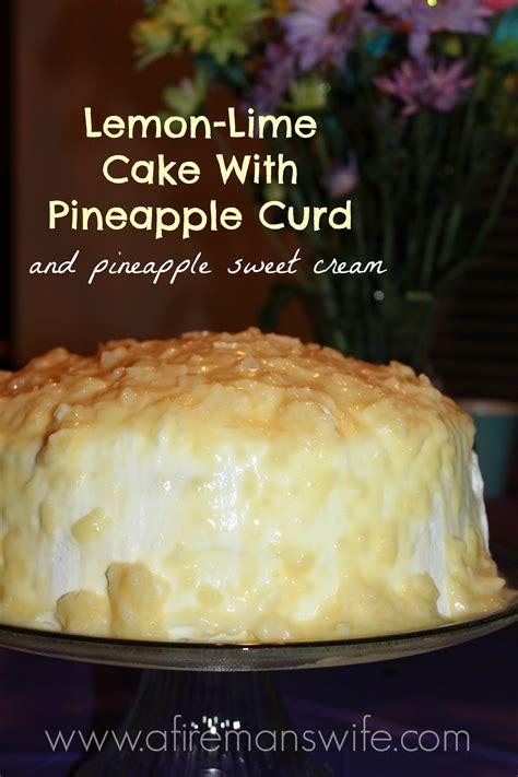 lemon lime cake  pineapple curd  pineapple sweet cream