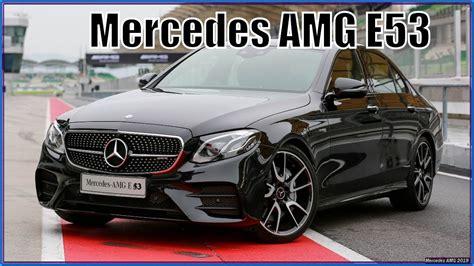 Mercedes E53 Amg  New Mercedes E53 Amg 2019 Review