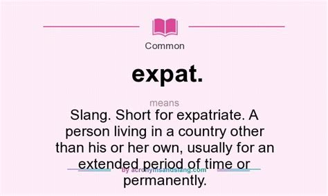 what does expat definition of expat expat stands for slang for expatriate a