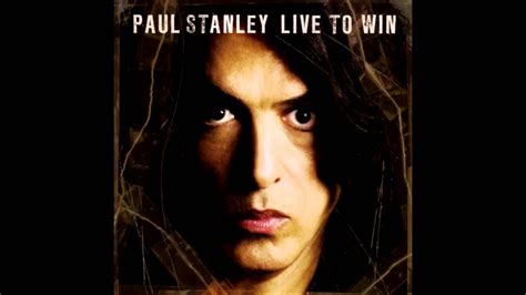 Paul Stanley - Live to Win (2006) HQ - YouTube