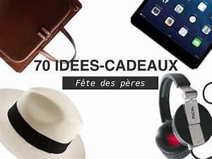 Fête Des Pères Cadeau : 70 id es cadeaux de f te des p res 2014 ~ Melissatoandfro.com Idées de Décoration