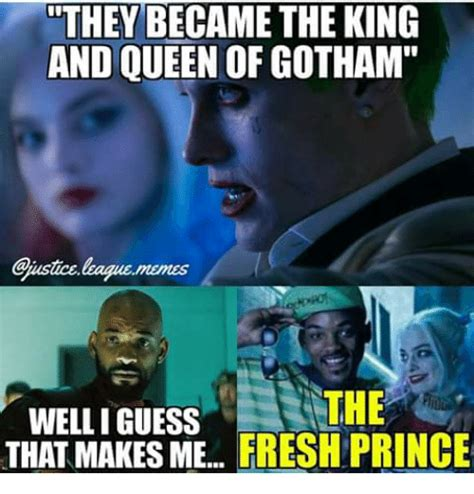 King And Queen Memes - they became the king and queen of gotham leaguememes the well i guess that makes me fresh prince