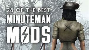 28 Of The Best Minuteman Mods For The Xbox One PC