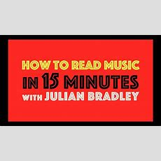 How To Read Music In 15 Minutes 👓🎼⌚️ Youtube
