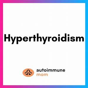 Hyperthyroidism  Treatment And Monitoring