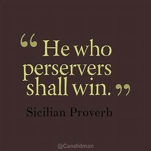 """""""He who pe... Sicilian Life Quotes"""