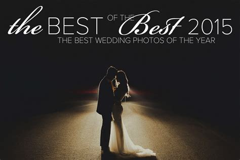 The 2015 Best Of The Best Wedding Photography Collection