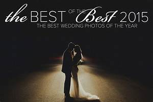 the 2015 best of the best wedding photography collection With top 10 wedding photographers in the world