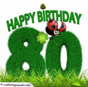 Besinnliches Zum 80 Geburtstag : 80 geburtstag als graszahl happy birthday geburtstagsspr che welt ~ Frokenaadalensverden.com Haus und Dekorationen