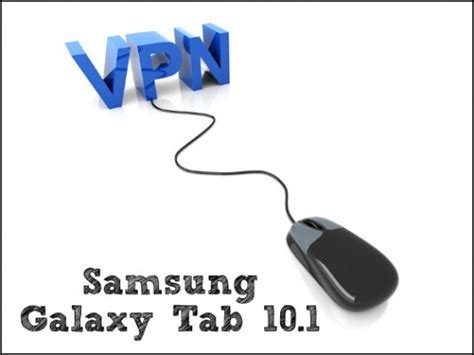 setting up a vpn for samsung galaxy tab 10 1 mr vpn