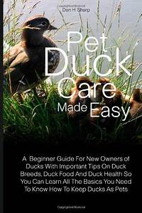 U0026quotpet Duck Care Made Easy A Beginner Guide Foru0026quot Maybe One