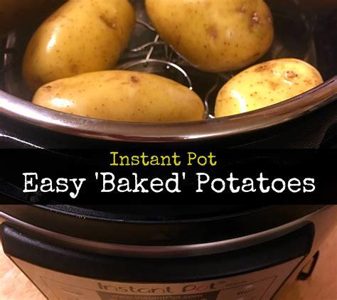 instant pot potatoes instant pot baked potatoes aunt bee s recipes