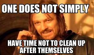 Meme Creator - One does not simply have time not to clean ...