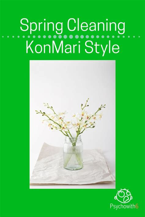 Spring Cleaning Konmari Style Psychowith6