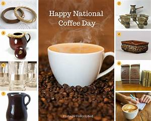 Happy National Coffee Day - The Color Of Coffee - Vintage ...