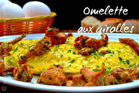 cuisiner les girolles cuisiner les girolles fraiches 28 images omelette aux