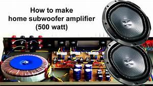 How To Make Home Subwoofer Amplifier  500 Watt   Tda2030