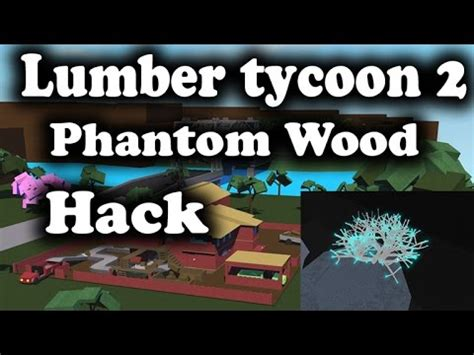 lumber tycoon  exploiting phantom wood youtube