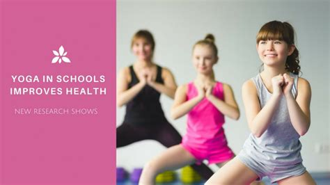 Yoga In Schools Improves Health New Research Shows