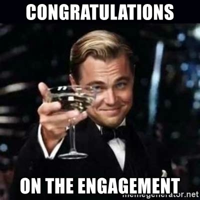 Engagement Meme Congratulations On The Engagement Gatsby Gatsby Meme