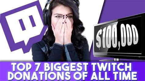 Top 7 Biggest Twitch Donations Of All Time! Youtube