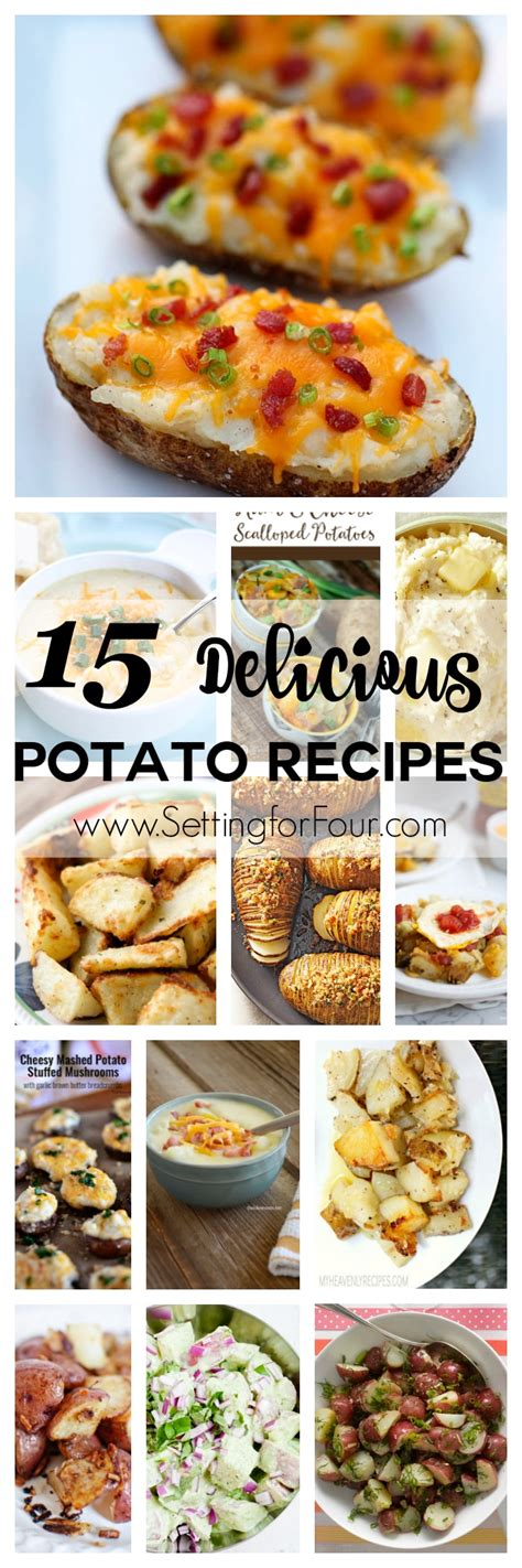 delicious potato recipes 15 delicious potato recipes setting for four
