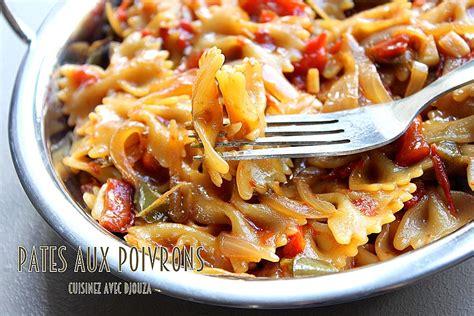 cuisine simple et saine pates aux poivrons recettes faciles recettes rapides de djouza