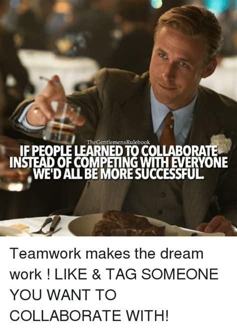 Teamwork Makes The Dreamwork Meme - 25 best memes about dream work dream work memes