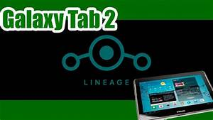 Lineage Os On Your Samsung Galaxy Tab 2 10  How To
