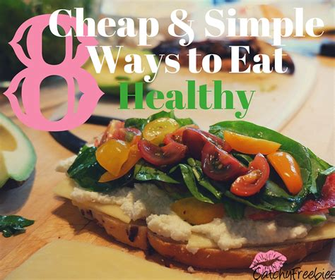 8 Cheap, Simple Ways To Eat Healthy Catchyfreebies