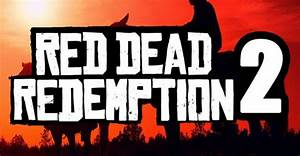 Red Dead Redemption 2 Details And Trailer Leaked