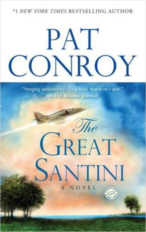 the great santini by pat conroy 9780553381559 paperback barnes noble