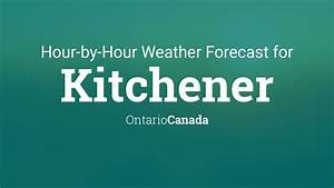 Hourly Forecast For Kitchener  Ontario  Canada