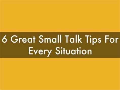 6 Great Small Talk Tips For Every Situation