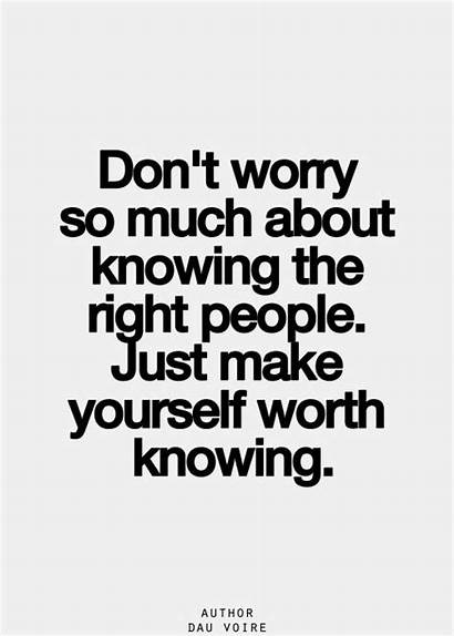 Worry Quotes Knowing Yourself Right Worth Much