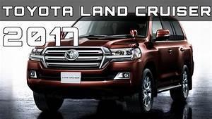 Toyota Land Cruiser 2017 : 2017 toyota land cruiser review rendered price specs release date youtube ~ Medecine-chirurgie-esthetiques.com Avis de Voitures