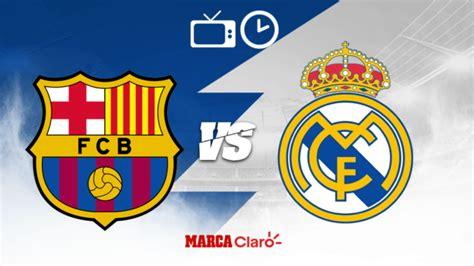 Clásico Español 2020: Barcelona vs Real Madrid: Horario ...