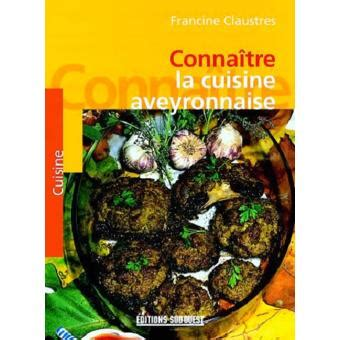 cuisine aveyronnaise la cuisine aveyronnaise broché f claustres achat
