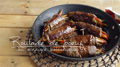rouleau de cuisine roulade de boeuf au vinaigre balsamique cuisine futée
