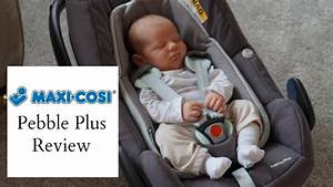 Maxi Cosi Pebble : maxi cosi pebble plus review ad youtube ~ Blog.minnesotawildstore.com Haus und Dekorationen