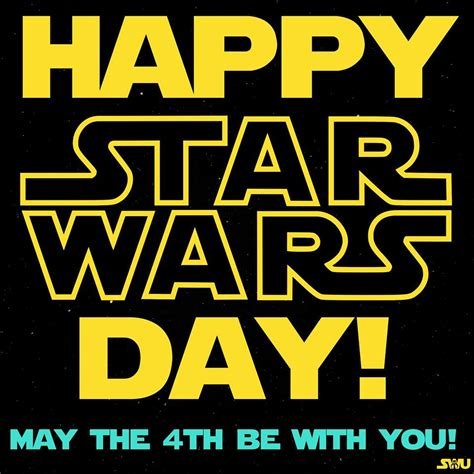 Yes my jedi friend, may the fourth be with you. Happy Star Wars Day May The 4th Be With You