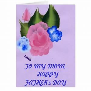 TO MY MOM HAPPY FATHER's DAY Card | Zazzle