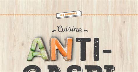 cuisine anti gaspi livre quot cuisine anti gaspi quot magazine avantages