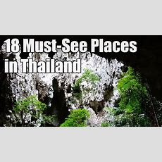 18 Mustsee Places In Thailand Youtube