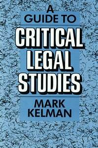 Read Book A Guide To Critical Legal Studies  Download Pdf