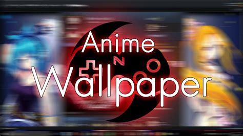 steam anime wallpaper youtube