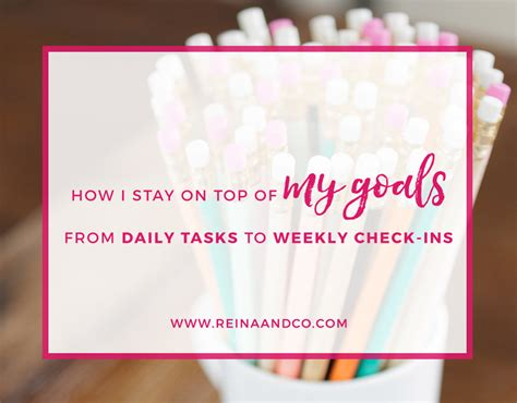 stay on top of your goals from daily tasks to weekly check ins