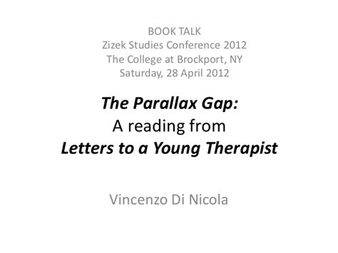 letters to a young therapist the parallax gap a reading from letters to a 23398 | the parallax gap a reading from letters to a young therapist zizek conference book talk 28042012 2 638