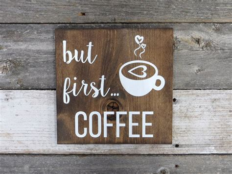 Find many great new & used options and get the best deals for but first coffee wood sign at the best online prices at ebay! Rustic Hand Painted Wood Sign But First Coffee