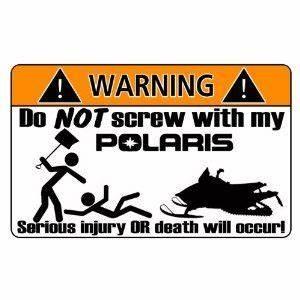 Do not screw wi... Funny Polaris Quotes